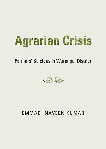 Agrarian Crisis: Farmers Suicides in Warangal District: Emmadi Naveen Kumar