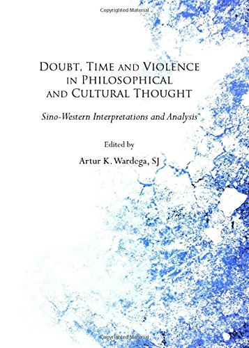 9781443840729: Doubt, Time and Violence in Philosophical and Cultural Thought: Sino-Western Interpretations and Analysis