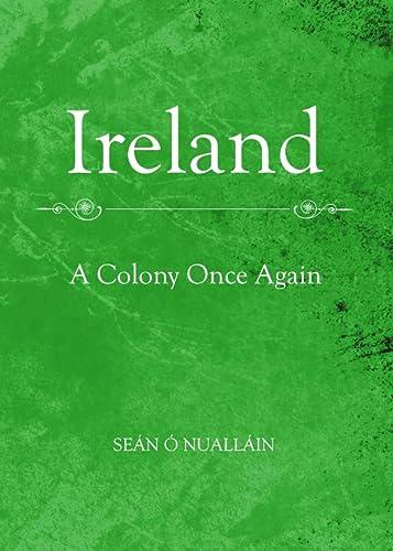 9781443840859: Ireland: A Colony Once Again