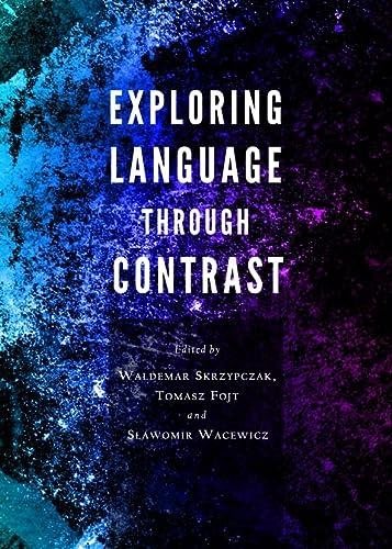 9781443840903: Exploring Language Through Contrast