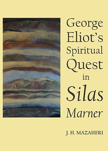 George Eliot's Spiritual Quest in Silas Marner: Mazaheri, J. H.
