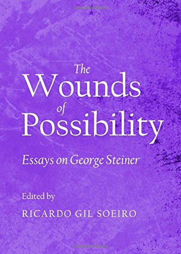 9781443841061: The Wounds of Possibility: Essays on George Steiner
