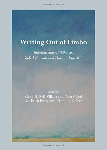 Writing Out of Limbo: International Childhoods, Global Nomads and Third Culture Kids 9781443841436:...