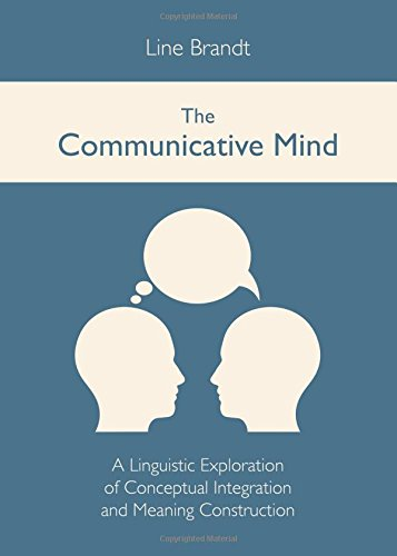 9781443841443: The Communicative Mind: A Linguistic Exploration of Conceptual Integration and Meaning Construction (English, Spanish, French, Italian, German, Japanese, Chinese, Hindi and Korean Edition)