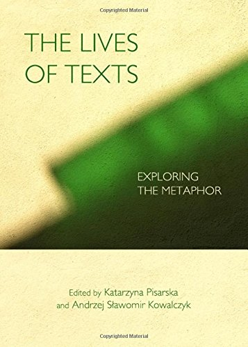 The Lives of Texts: Exploring the Metaphor: Pisarska, Katarzyna