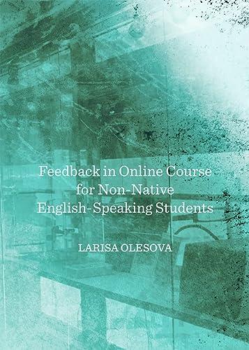 Feedback in Online Course for Non-Native English-Speaking: Larisa Olesova
