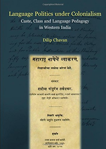 9781443842501: Language Politics Under Colonialism: Caste, Class and Language Pedagogy in Western India