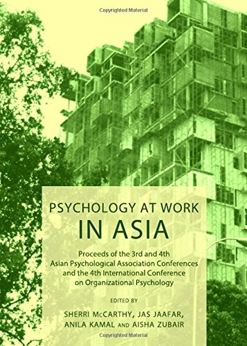 9781443842532: Psychology at Work in Asia: Proceeds of the 3rd and 4th Asian Psychological Association Conferences and the 4th International Conference on Organi