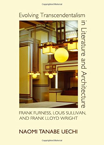 9781443842884: Evolving Transcendentalism in Literature and Architecture: Frank Furness, Louis Sullivan, and Frank Lloyd Wright