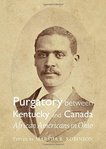Purgatory Between Kentucky and Canada: African Americans in Ohio (Inverting History with ...