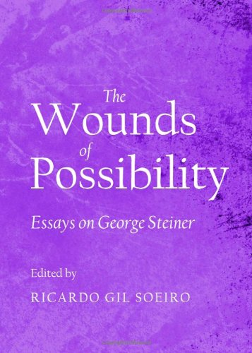 9781443845168: Wounds of Possibility: Essays on George Steiner