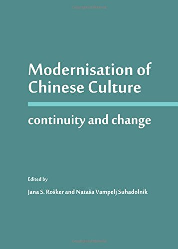 Modernisation of Chinese Culture: Continuity and Change: Jana S. Rosker