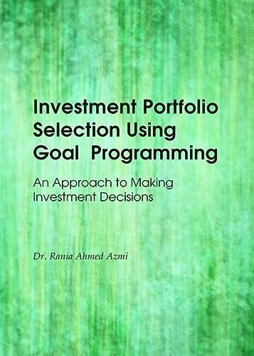Investment Portfolio Selection Using Goal Programming: An: Rania Ahmed Azmi