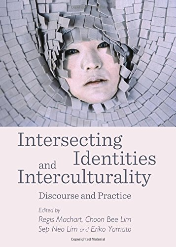 Intersecting Identities and Interculturality: Discourse and Practice: Regis Machart
