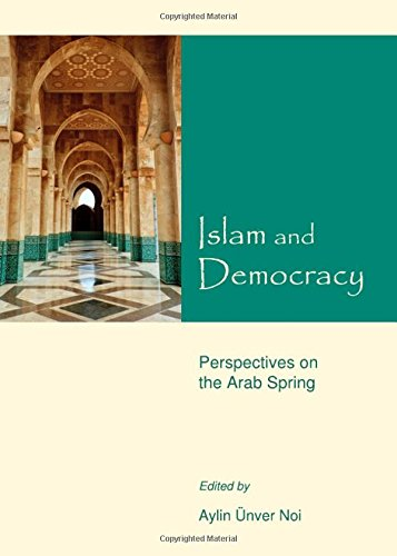 9781443847148: Islam and Democracy: Perspectives on the Arab Spring