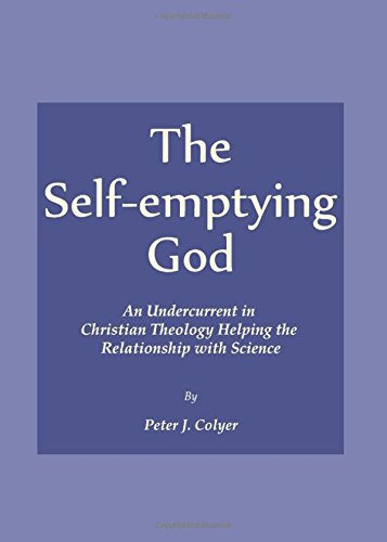 9781443847209: The Self-emptying God: An Undercurrent in Christian Theology Helping the Relationship with Science