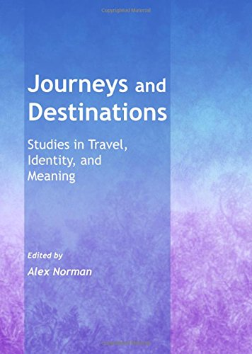 9781443847537: Journeys and Destinations: Studies in Travel, Identity, and Meaning