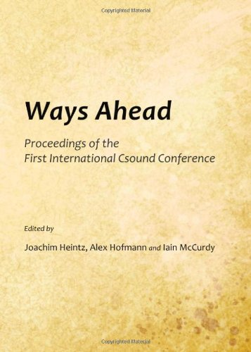 9781443847582: Ways Ahead: Proceedings of the First International CSound Conference