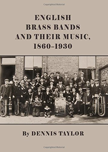 English Brass Bands and Their Music, 1860-1930 (Paperback): Dennis Taylor