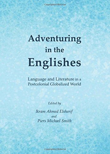 9781443848015: Adventuring in the Englishes: Language and Literature in a Postcolonial Globalized World