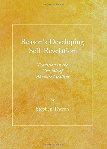 9781443848091: Reason's Developing Self-Revelation: Tradition in the Crucible of Absolute Idealism