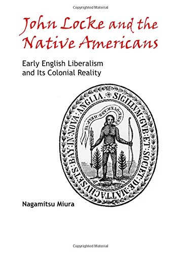 9781443849760: John Locke and the Native Americans: Early English Liberalism and Its Colonial Reality