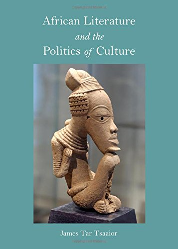 African Literature and the Politics of Culture: James Tar Tsaaior