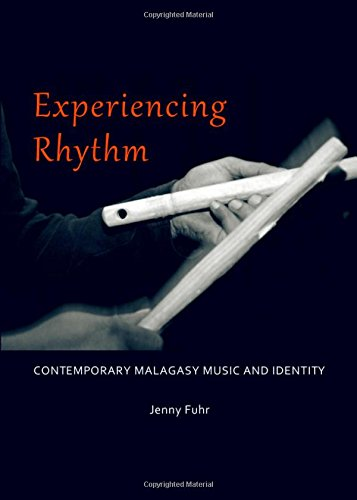 Experiencing Rhythm: Contemporary Malagasy Music and Identity: Jenny Fuhr