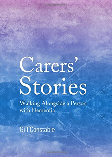 Carers' Stories: Walking Alongside a Person with Dementia (Hardcover)