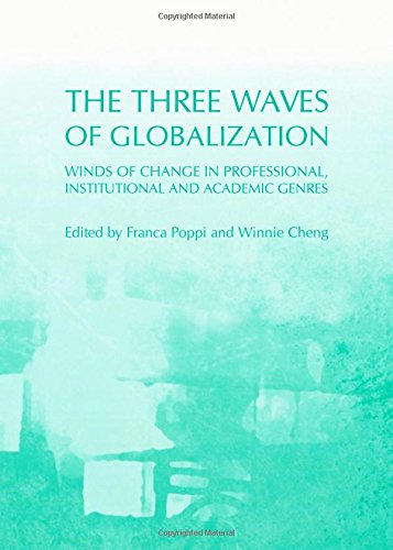 9781443851596: The Three Waves of Globalization: Winds of Change in Professional, Institutional and Academic Genres