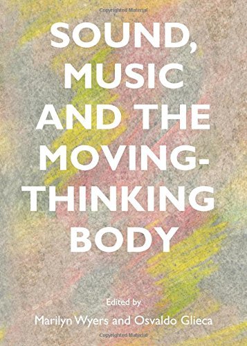 9781443852319: Sound, Music and the Moving-Thinking Body