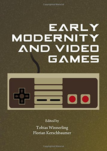 9781443853941: Early Modernity and Video Games