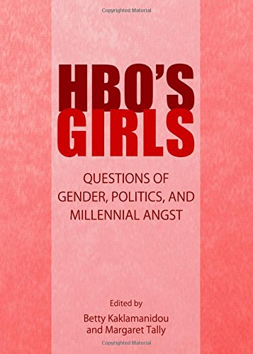HBO's Girls: Questions of Gender, Politics, and Millennial Angst (Hardcover): Betty ...