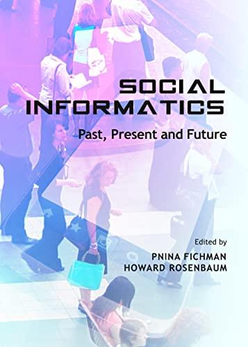 Social Informatics: Past, Present and Future: Pnina Fichman