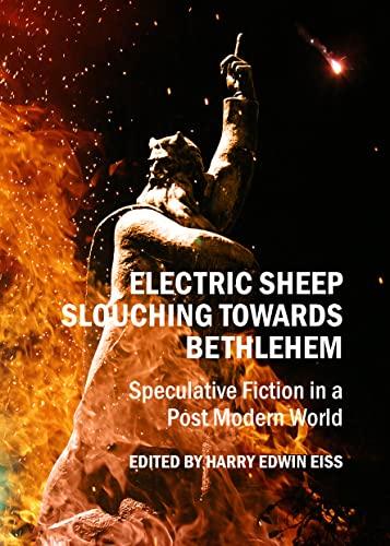 Electric Sheep Slouching Towards Bethlehem: Speculative Fiction: Harry Eiss