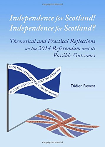 9781443858304: Independence for Scotland! Independence for Scotland?: Theoretical and Practical Reflections on the 2014 Referendum and Its Possible Outcomes