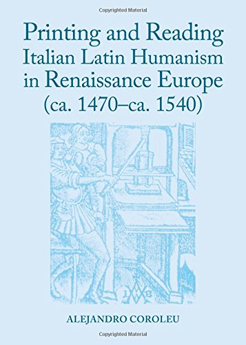 9781443858946: Printing and Reading Italian Latin Humanism in Renaissance Europe (ca. 1470-ca. 1540)
