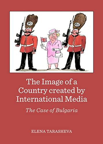 The Image of a Country Created by International Media: The Case of Bulgaria: Elena Tarasheva