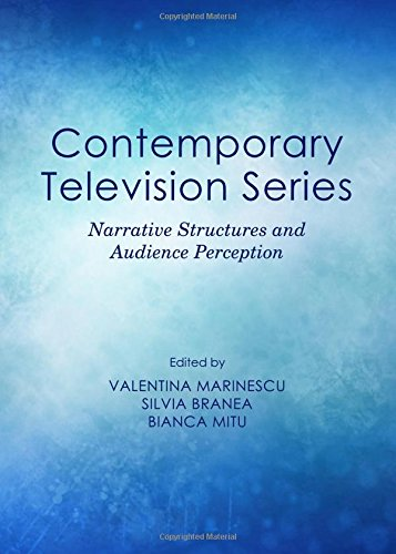 Contemporary Television Series: Narrative Structures and Audience Perception: Valentina Marinescu