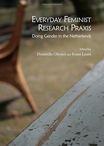 9781443860116: Everyday Feminist Research Praxis: Doing Gender in the Netherlands