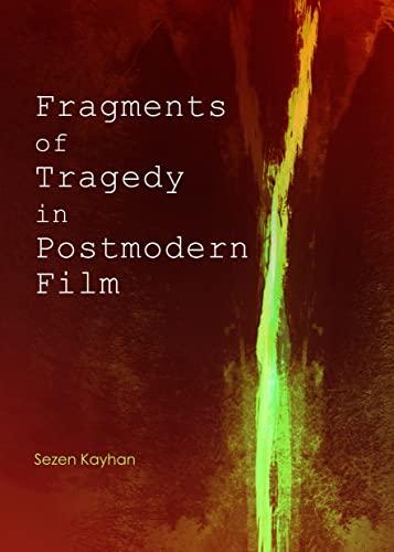 9781443861304: Fragments of Tragedy in Postmodern Film