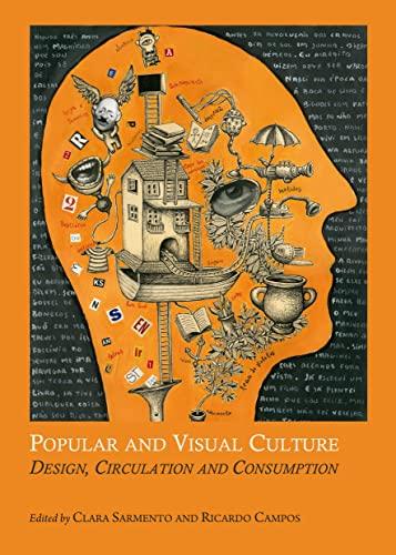 Popular and Visual Culture: Design, Circulation and Consumption: Clara Sarmento, Rui Pinho