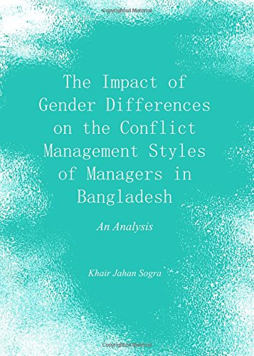 9781443863278: The Impact of Gender Differences on the Conflict Management Styles of Managers in Bangladesh: An Analysis