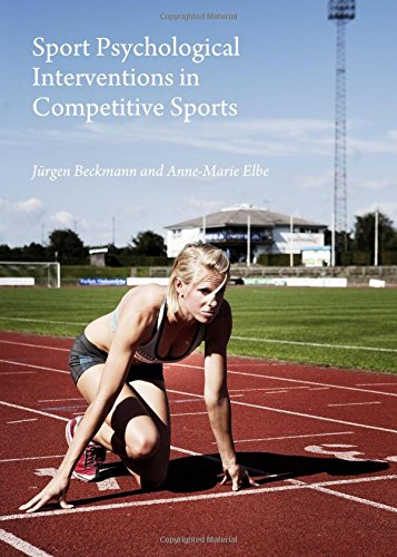 Sport Psychological Interventions in Competitive Sports: Anne-Marie Elbe, Jurgen Beckmann
