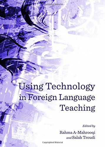 Using Technology in Foreign Language Teaching: Al-mahrooqi, Rahma (Editor)/ Troudi, Salah (Editor)