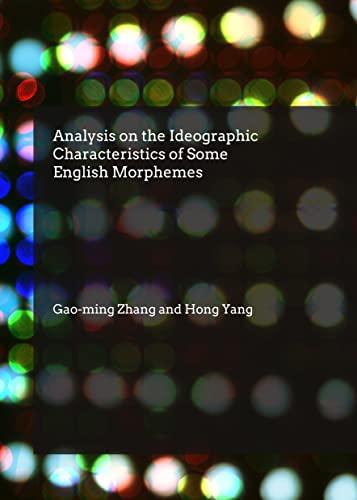 Analysis on the Ideographic Characteristics of Some English Morphemes: Gao-ming Zhang
