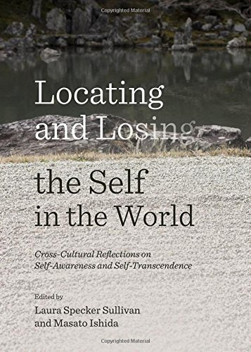 9781443865357: Locating and Losing the Self in the World: Cross-Cultural Reflections on Self-Awareness and Self-Transcendence