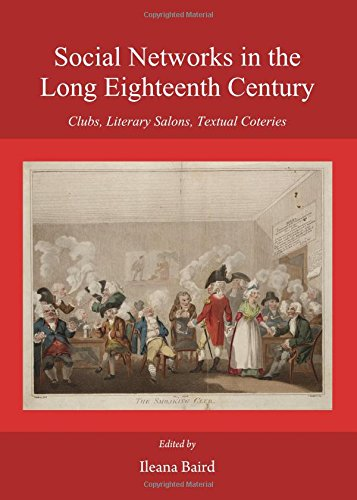 9781443866781: Social Networks in the Long Eighteenth Century: Clubs, Literary Salons, Textual Coteries