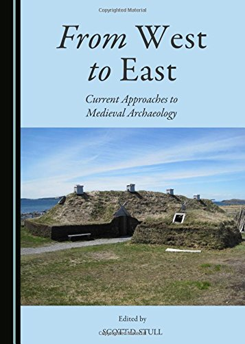 From West to East: Current Approaches to Medieval Archaeology