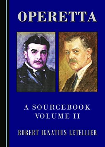 Operetta: A Sourcebook, Volume II: 2: Letellier, Robert Ignatius
